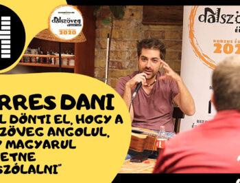 TORRES DANI: A dalszöveg dönti el, hogy angolul, vagy magyarul szeretne megszólalni